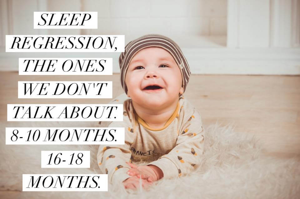 Sleep Regression in babies from 4 months to 18 months and everything in bettween