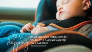 What to do when your baby naps n the car by Gentle Sleep Specialist and Baby Sleep Consultant - Tara Mitchell